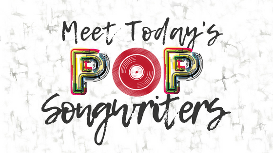 Meet Today's POP songwriters