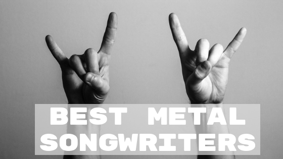 Best Metal Songwriters