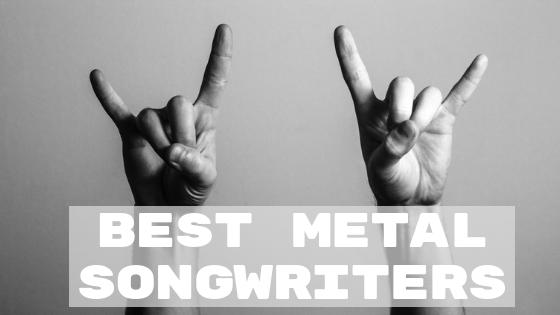 Best Metal Songwriters