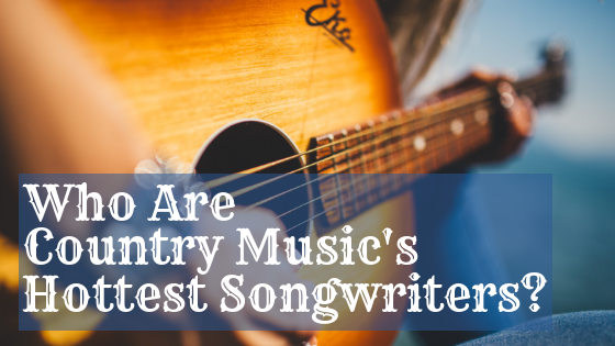 Hottest County Music Songwriters